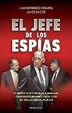 El jefe de los espías: El archivo secreto de Emilio A. Manglano, Consejero del Rey y Director del CESID del 23F a la caída del felipismo